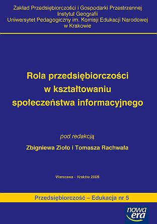 Pokaż  Tom 5 (2009): Rola przedsiębiorczości w kształtowaniu społeczeństwa informacyjnego